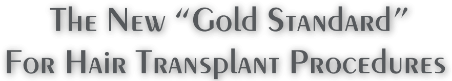 """The New """"Gold Standard"""" For Hair Transplant Procedures"""