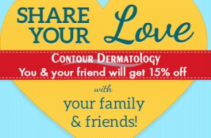 Refer a friend to Contour Dermatology & you & your friend get a discount!