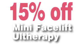 Get 15 percent off Ultherapy and Mini Facelifts!