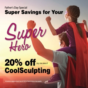 20% Off CoolSculpting for Fathers Day!