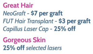 October Specials! NeoGraft, Fut Hair Transplant and Selected Lasers!
